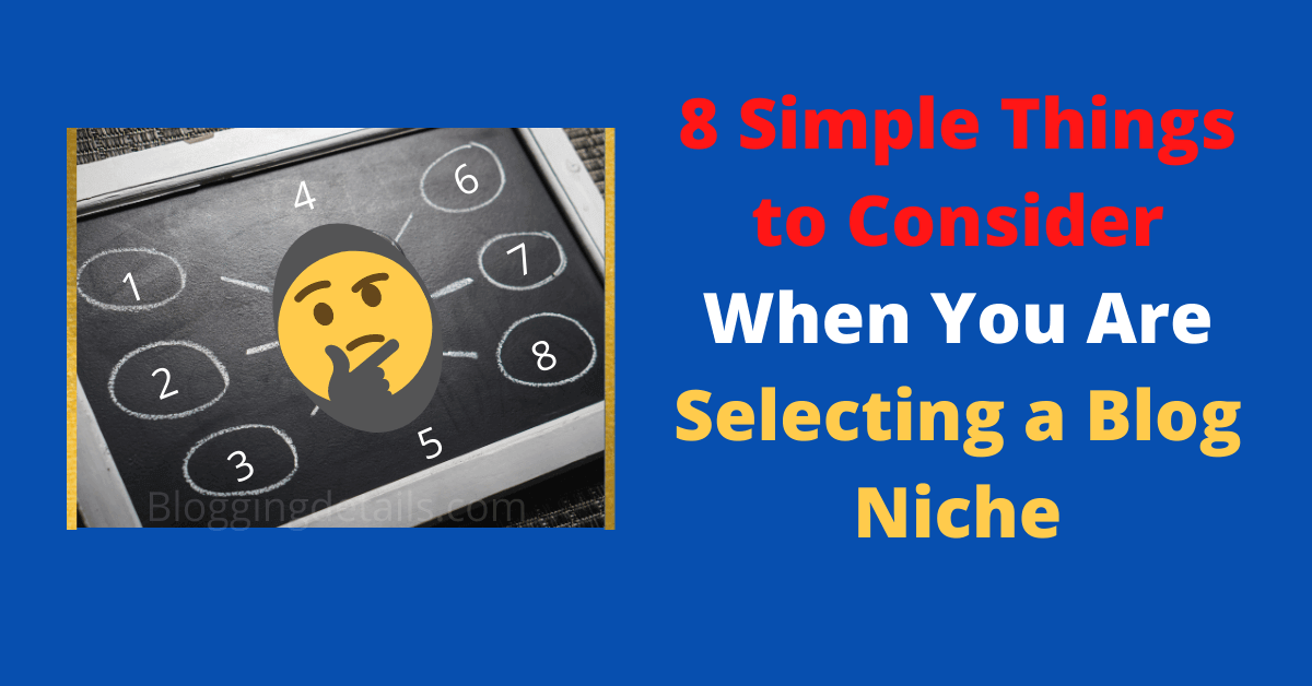 what are the things to consider when selecting a blog niche.